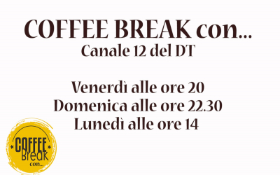 Nuova rubrica COFFEE BREAK con...
